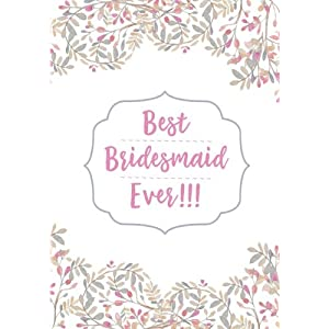 Best Bridesmaid Ever Notebook: 7x10 Inch Ruled Notebook/Journal for Bridesmaid Gift Bags (Books for Bridesmaid Gifts and Wedding Favors)