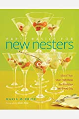Party Basics for New Nesters: More Than 100 Fresh Ideas for Holidays and Every Day Hardcover