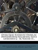 Opera Quae Supersunt Omnia Ac Deperditorum Fragmenta, Marcus Tullius Cicero, 1274177723