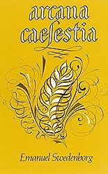 Arcana Caelestia: Vol 2: Principally a Revelation of the Inner or Spiritual Meaning of Genesis and Exodus