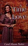 A Time to Love, Carol Mason Parker, 1577480716