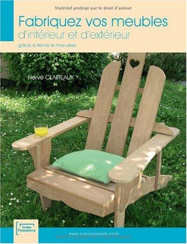 Fabriquez vos meubles dintérieur et dextérieur grâce à Hervé le menuisier Hervé Claireaux