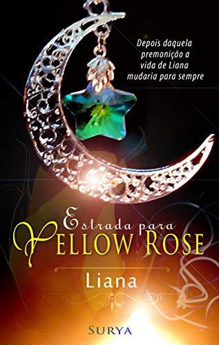 Estrada para Yellow Rose: Liana