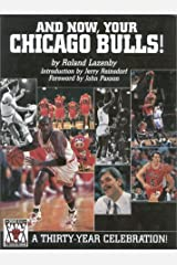 And Now, Your Chicago Bulls: A 30-Year Celebration Hardcover