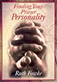 Finding Your Prayer Personality, Ruth Fowke, 0687097606