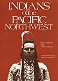 Indians of the Pacific Northwest: A History (The Civilization of the American Indian Series)