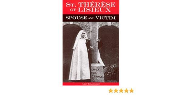 St. Therese of Lisieux Spouse and Victim