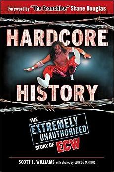 Descargar Libros Para Ebook Hardcore History: The Extremely Unauthorized Story Of Ecw Paginas Epub Gratis