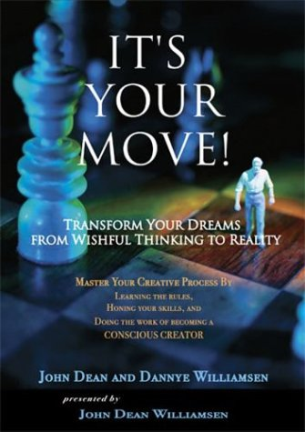 Download It's Your Move! Transform Your Dreams from Wishful Thinking to Reality PDF