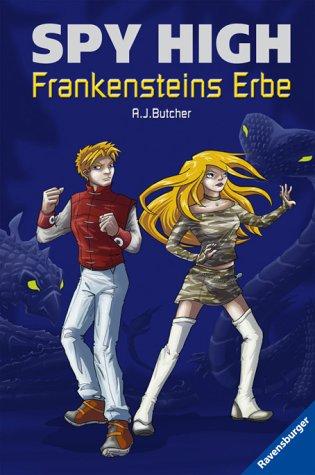 Frankensteins Erbe (Spy High, Band 1)
