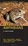 Texas Amphibians: A Field Guide (Texas Natural History Guides™)