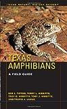 Texas Amphibians, Bob L. Tipton and Terry L. Hibbitts, 0292737351