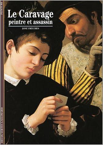En ligne téléchargement gratuit Le Caravage : Peintre et assassin pdf ebook
