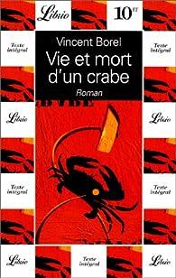 Vie et mort d'un crabe par Vincent Borel