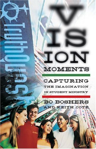 Vision Moments: Creating Lasting Truths in the Lives of Your Students (Truthquest) pdf epub