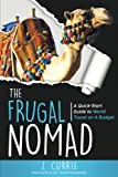 img - for The Frugal Nomad: A Quick-Start Guide to World Travel on a Budget book / textbook / text book