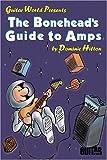 Bonehead's Guide to Amps, Dominic Hilton, 0793598001