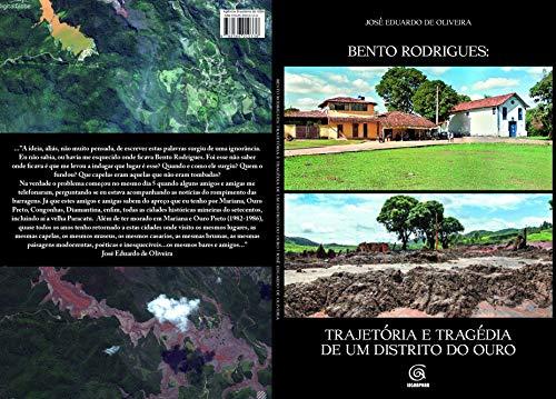 Bento Rodrigues:Trajetória e Tragédia de Um Distrito do Ouro (Portuguese Edition) por de Oliveira, José Eduardo de Oliveira,José Eduardo Oliveria
