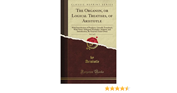 the organon or logical treatises of aristotle
