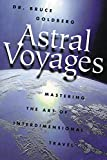 Astral Voyages: Mastering the Art of Interdimensional Travel