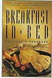 Breakfast in Bed California Cookbook: The Best B and B Recipes from California (Breakfast in Bed Cookbook)