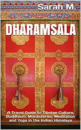 Dharamsala: A Travel Guide to Tibetan Culture, Buddhism ...