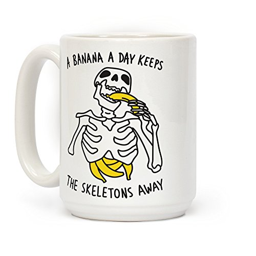 LookHUMAN A Banana A Day Keeps The Skeletons Away White 15 Ounce Ceramic Coffee -