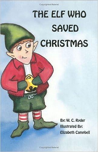 The Elf Who Saved Christmas: W C  Ryder: 9780972442909
