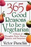 img - for 365 Good Reasons to Be a Vegetarian book / textbook / text book