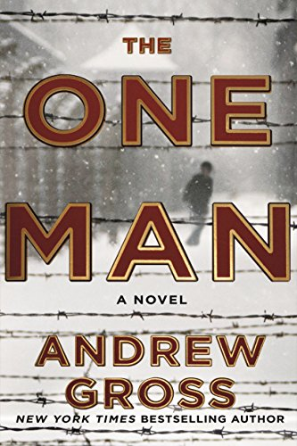 The One Man: The Riveting and Intense Bestselling WWII Thriller by [Gross, Andrew]