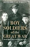 Boy Soldiers of the Great War, Richard Van Emden, 075531302X