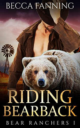 - Riding Bearback (BBW Shifter Cowboy Romance) (Bear Ranchers Book 1)