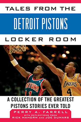 Tales from the Detroit Pistons Locker Room: A Collection of the Greatest Pistons Stories Ever Told (Tales from the ()