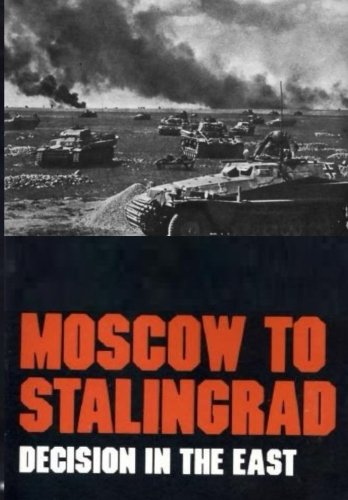 Moscow to Stalingrad:: Decision in the East