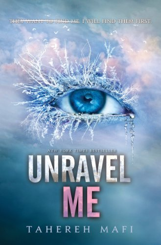 Unravel Me (Shatter Me Book 2) by [Mafi, Tahereh]