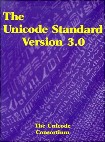 The Unicode Standard, Version 3 0: The Unicode Consortium