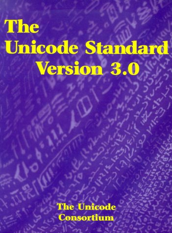 The Unicode Standard, Version 3.0 by Addison-Wesley Professional