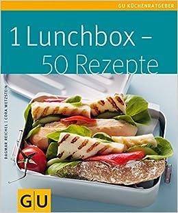 1 Lunchbox 50 Rezepte Amazonde Cora Wetzstein Dagmar Reichel
