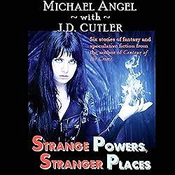 Strange Powers, Stranger Places
