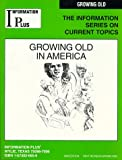 Growing Old in America, , 1573020656