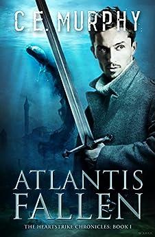 Atlantis Fallen (The Heartstrike Chronicles Book 1) by [Murphy, C.E.]
