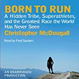 #9: Born to Run: A Hidden Tribe, Superathletes, and the Greatest Race the World Has Never Seen