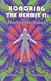 Honoring the Hermit II : Sharing the Vision, Holdorf, Rebecca A., 096764111X