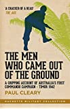 The Men Who Came Out of the Ground: A gripping account of Australia's first commando campaign – Timor 1942