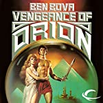 Vengeance of Orion: Orion Series, Book 2 | Ben Bova