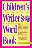 Children's Writer's Word Book, Alijandra Mogilner, 0898799511