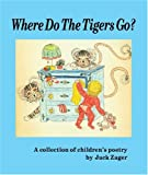 Where Do the Tigers Go?, Jack Zager, 1930580576