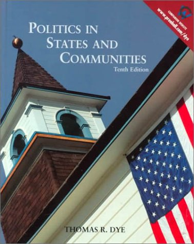 Politics in States and Communities (10th Edition)