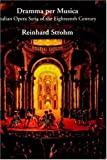 Dramma Per Musica: Italian Opera Seria of the Eighteenth Century