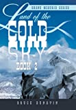 Land of the Cold Sky Book 2, Bruce Dunavin, 1483671011